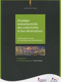 Christian Mantei - Stratégie événementielle des collectivités et des destinations - Guide pour la mise en tourisme des événements.