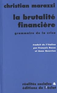 Christian Marazzi - La brutalité financière - Grammaire de la crise.