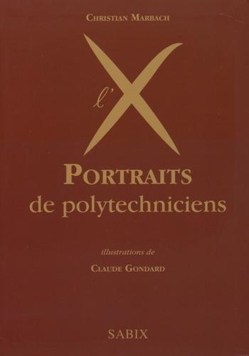 Christian Marbach - Portraits de polytechniciens.
