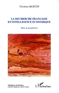 Christian Marcon - La recherche française en intelligence économique - Bilan et perspectives.