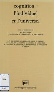Christian Marendaz et Maurice Reuchlin - Cognition, l'individuel et l'universel.