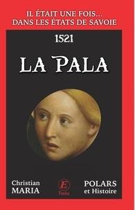 Christian Maria - Il était une fois dans les Etats de Savoie Tome 1 : La Pala.