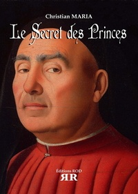 Christian Maria - Le secret des princes.