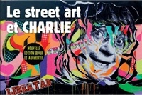 Christian Marie - Le street art et Charlie - La mémoire des murs.
