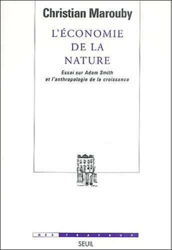Christian Marouby - L'économie de la nature - Essai sur Adam Smith et l'anthropologie de la croissance.