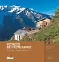 Christian Martelet et Pierre Millon - Refuges de Haute-Savoie - Accès et randonnées alentour.