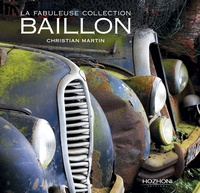 Christian Martin et Michel Guégan - La fabuleuse collection Baillon.