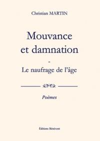 Christian Martin - Mouvance et damnation.