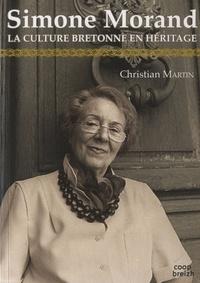 Christian Martin - Simone Morand - La culture bretonne en héritage.