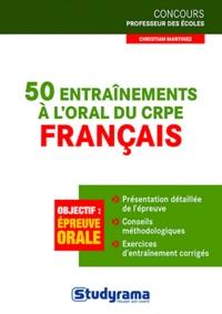 Christian Martinez - 50 entraînements à l'oral du CRPE Français.