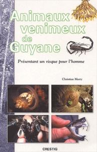 Christian Marty - Animaux venimeux de Guyane présentant un risque pour l'homme.