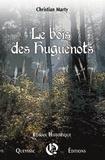 Christian Marty - Le bois des huguenots.