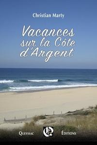 Christian Marty - Vacances sur la Côte d'Argent.