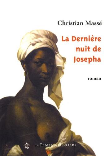 Christian Massé - La dernière nuit de Josepha Saint-Amand.