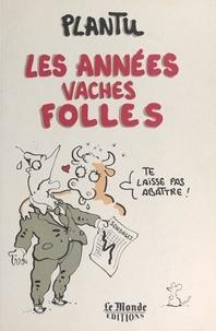 Christian Massol et Brigitte Rocquin - Les années vaches folles.
