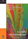 Christian Mathiot et  Collectif - La veille microbiologique.