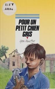 Christian Maucler et Yvon Mauffret - Pour un petit chien gris.
