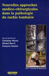 Christian Mazel et Michel Revel - Nouvelles approches médico-chirurgicales dans la pathologie du rachis lombaire.