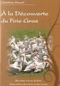 Christian Mazet - A la découverte du foie gras.