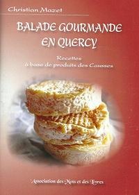 Christian Mazet - Balade gourmande en Quercy.