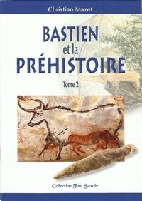 Christian Mazet - Bastien et la Préhistoire.