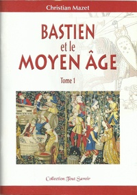 Christian Mazet - Bastien et le Moyen Age.