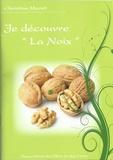 """Christian Mazet - Je découvre """"la noix""""."""