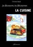 Christian Mazet - Je découvre, tu découvres la cuisine.