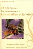 Christian Mazet - Je découvre, tu découvres les abeilles et le miel.