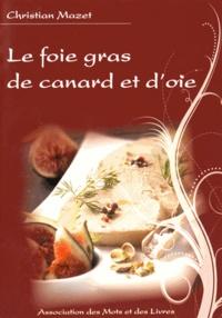 Christian Mazet - Le foie gras de canard et d'oie.