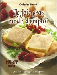 Christian Mazet - Le foie gras, mode d'emploi.