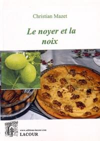 Christian Mazet - Le noyer et la noix.