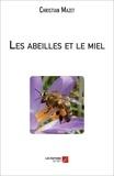 Christian Mazet - Les abeilles et le miel.