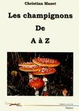 Christian Mazet - Les champignons de A à Z.