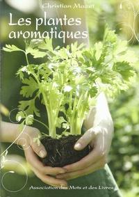Christian Mazet - Les plantes aromatiques.
