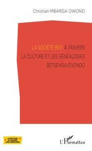 Goodtastepolice.fr La société Beti à travers la culture et les généalogies Betsenga/Evondo Image