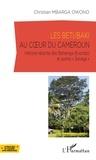 "Christian Mbarga Owono - Les Beti/Baki au coeur du Cameroun - Histoire récente des Betsenga (Evondo) et autres ""Sanaga""."
