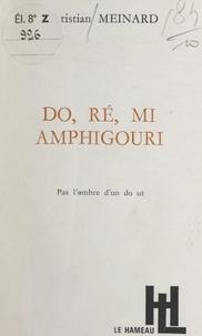 Christian Meinard - Do, ré, mi, amphigouri - Pas l'ombre d'un do ut.