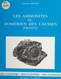 Christian Meister - Les ammonites du Domérien des Causses (France).