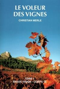 Christian Merle - Le voleur de vignes - Tome 1.