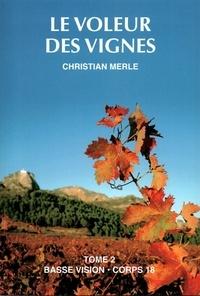 Christian Merle - Le voleur de vignes - Tome 2.