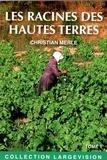 Christian Merle - Les racines des hautes terres - Tome 1.