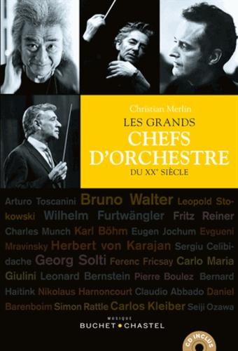 Les grands chefs d'orchestre du XXe siècle  avec 1 CD audio