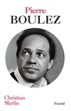 Christian Merlin - Pierre Boulez.