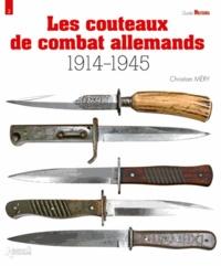 Christian Méry - Les couteaux de combat allemands (1914-1945).