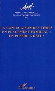Christian Mesnier et  ANPF - La conjugaison des temps en placement familial : un possible défi ? - Actes des 14e journées d'étude - Nancy.