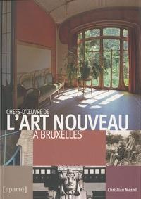 Christian Mesnil - Chefs-d'oeuvre de l'Art nouveau à Bruxelles.