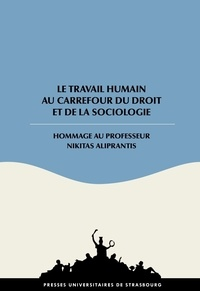 Christian Mestre et Corinne Sachs-Durand - Le travail humain au carrefour du droit et de la sociologie - Hommage au Professeur Nikitas Aliprantis.
