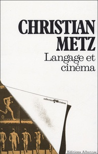 Christian Metz - Langage et cinéma.
