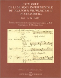 Christian Meyer et Eugene K. Wolf - Catalogue de la musique instrumentale du Collegium Wilhelmitanum de Strasbourg (1742-1783).
